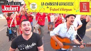 LA CHANSON DU FESTIVAL D'AVIGNON (Anthony Joubert)