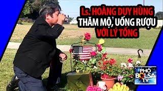 Luật sư Hoàng Duy Hùng thăm mộ, tâm sự, uống rượu với phi công Lý Tống