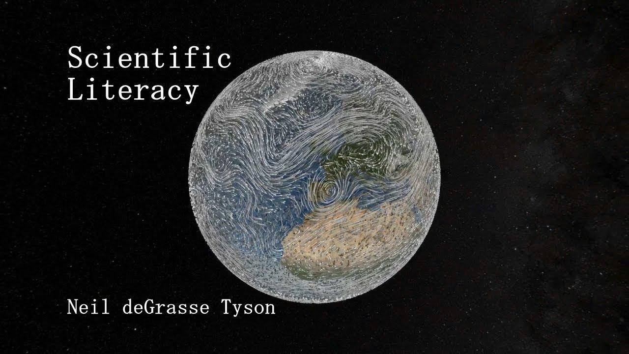 Scientific Literacy - Neil deGrasse Tyson