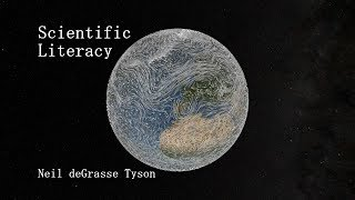 Scientific Literacy - Neil deGrasse Tyson