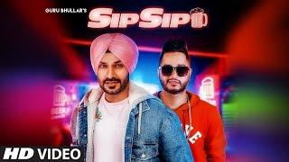 Sip Sip Guru Bhullar Ft Akash D Mp3 Song Download