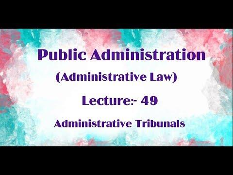 Administrative Tribunals|| Public Administration Lecture 49
