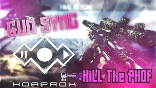 Kill The PHOf - Gun Sync [BO2]