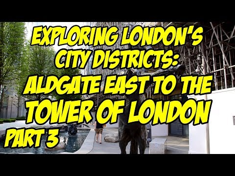 Strolling around London's Aldgate East, The Tower of London and The Monument