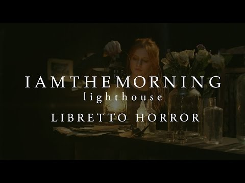 Libretto Horror (from Lighthouse)