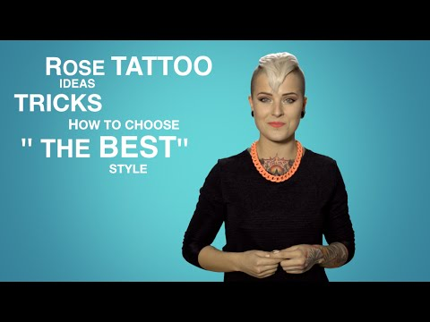 Rose Tattoo Ideas - tricks how to choose the best style