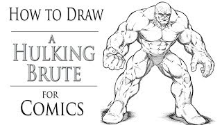 How to Draw a Hulking Brute Pose for Comic Book Heroes