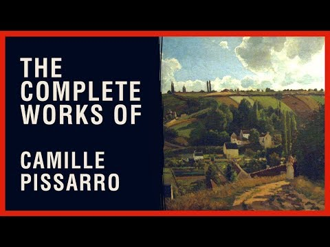 The Complete Works of Camille Pissarro
