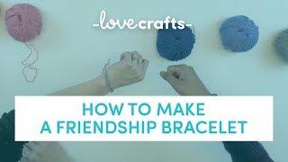 How to | Make a Friendship Bracelet
