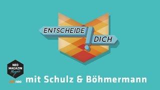 Entscheide Dich! mit Schulz & Böhmermann | NEO MAGAZIN ROYALE mit Jan Böhmermann - ZDFneo