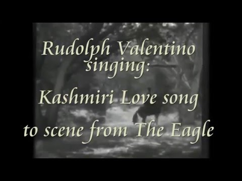 Rudolph Valentino singing Kashmiri Love Song