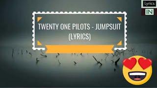 Twenty One Pilots - Jumpsuit [Official Lyrics Video]