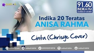 ANISA RAHMA FEAT RAISA FATMA - CINTA (CHRISYE COVER) - INDIKA 20 TERATAS