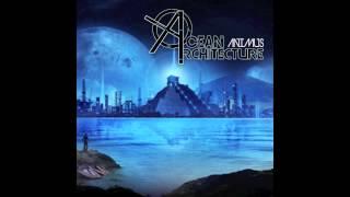 Ocean Architecture - Animus Part II (Part 1)