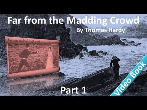 Part 1 - Far from the Madding Crowd Audiobook by Thomas Hardy (Chs 1-10)