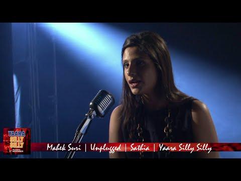 Unplugged | Sathia |Mehak Suri | 'Yaara Silly Silly'