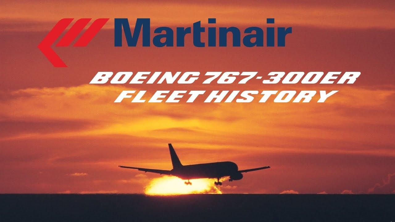Martinair Boeing 767-300ER Fleet History (1989-2011)