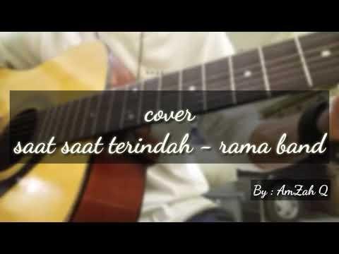 Saat saat terindah - Rama band COVER || By : Amzah Q