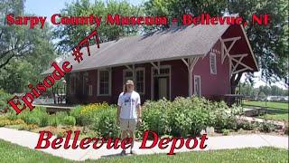 _Sarpy County Museum - Bellevue, NE_ Episode 77 (Bellevue Depot)