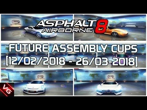 Asphalt 8 FUTURE ASSEMBLY CUPS!! February 2018 To March 2018