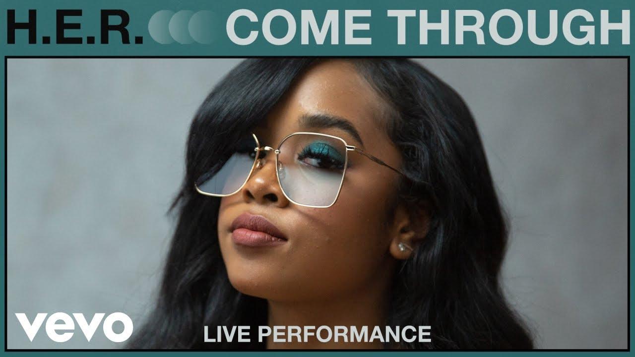 H.E.R. - Come Through (Live Performance) | Vevo