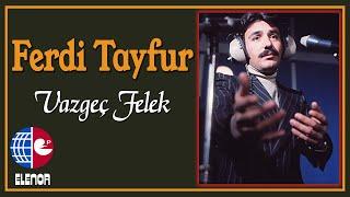 Ferdi Tayfur - Vazgeç Felek (45'lik Plak Kayıtları)