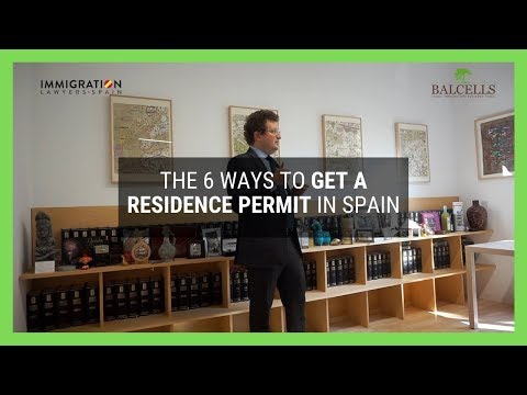 The 6 Ways to Get Your Residence Permit in Spain