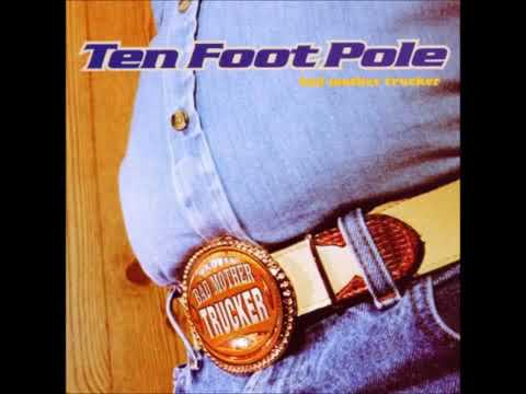 Ten Foot Pole - Bad Mother Trucker (Full Album)