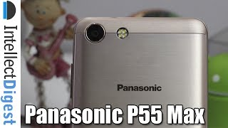 Panasonic P55 Max Unboxing, Features And 5000 mAh Battery Challenge!