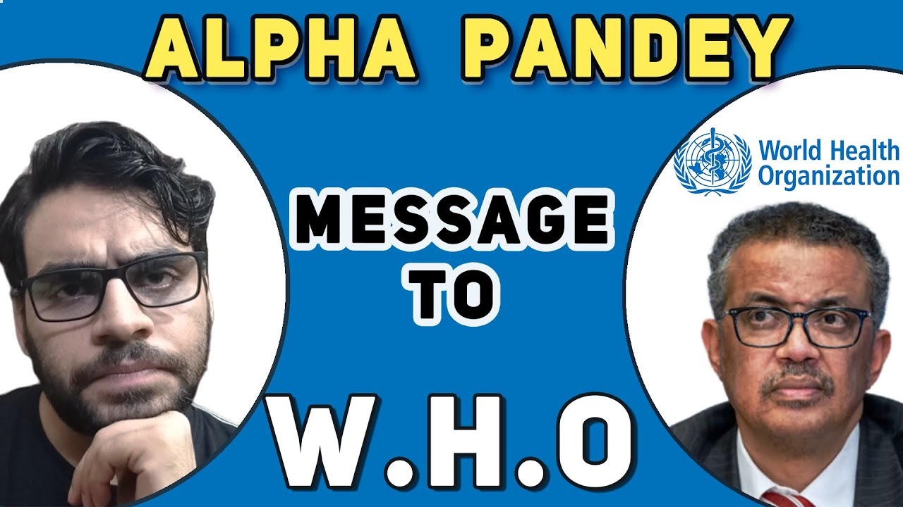 Alpha Pandey To WHO