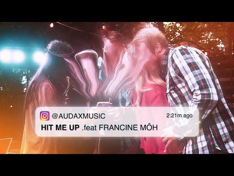 Смотреть клип Audax Ft. Francine Môh - Hit Me Up
