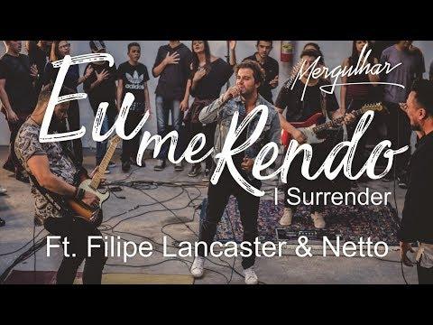 Ministério Mergulhar - Eu Me Rendo (I Surrender) Ft. Filipe Lancaster & Netto