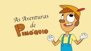 AS AVENTURAS DE PINÓQUIO ♫