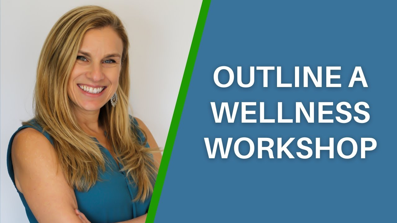 How To Outline A New Wellness Workshop: Step-By-Step Process!