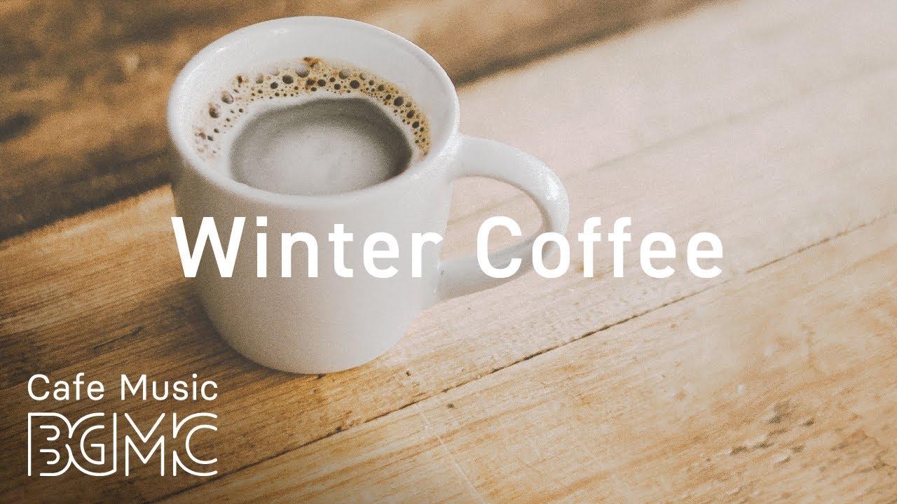 Winter Coffee Music Chill Out Cafe Jazz Bossa Nova Music