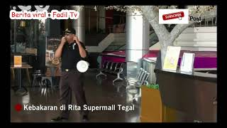 Download Video DETIK DETIK KEBAKARAN  (lagi) FULL di RITA MALL Tegal Jawa tengah MP3 3GP MP4
