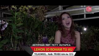 Download TETY HUTAPEA   LEHON JO ROHAM TU AU