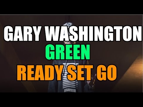GARY WASHINGTON ft  GREEEN   Ready Set Go Lyrics by Raplyrics67