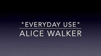 """Everyday Use"" by Alice Walker"