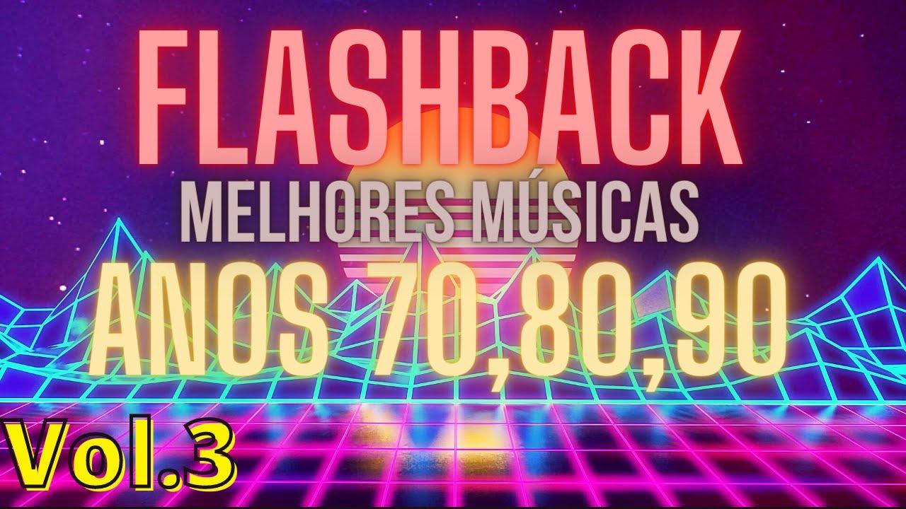 Musicas Antigas Internacionais, Flashback anos 70, 80 e 90,musica internacional antiga, vol.#3