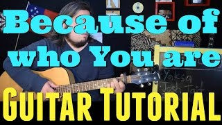 Because of Who You Are - Martha Munizzi *GUITAR TUTORIAL*