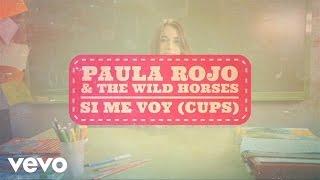 Paula Rojo - Si Me Voy (Cups) (Lyri...