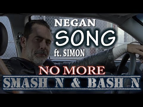 Negan ft. Simon - No More Smash N & Bash N