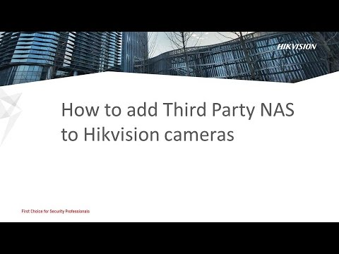 How to add Third Party NAS to Hikvision cameras
