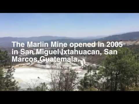 Marlin Mine in Guatemala