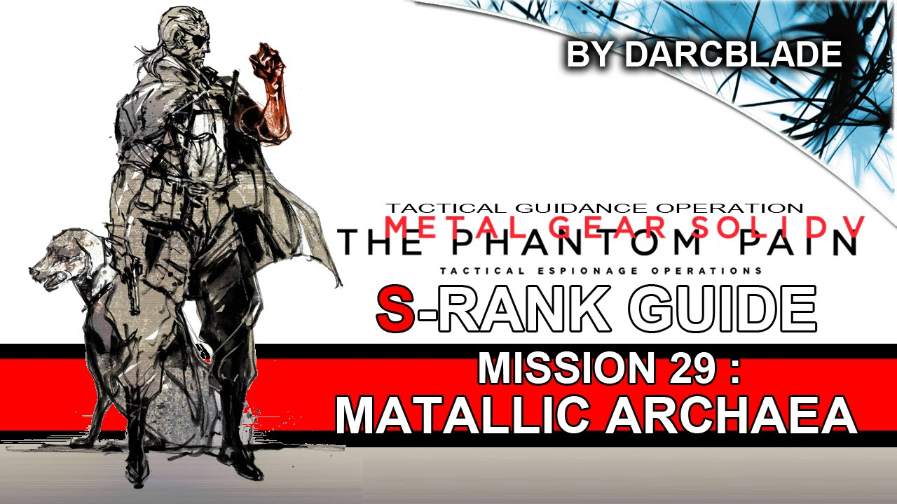 Mission 29 : Metallic Archaea S Rank Guide - MGS5 TPP (Perfect