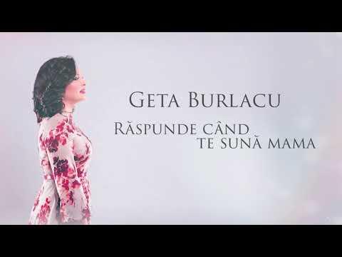Geta Burlacu - Raspunde cand te suna mama