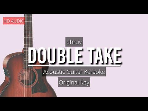 dhruv - double take   Acoustic Guitar Karaoke
