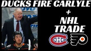 NHL Trade - Habs / Flyers + Ducks Fire Carlyle
