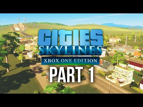CITIES SKYLINES XBOX ONE Gameplay Walkthrough Part 1 - BEST CITY BUILDING GAME NOW ON CONSOLE !!!